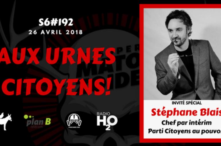 Le Super Matozoïde – S6#192 – Aux urnes citoyens! – 26 avril 2018