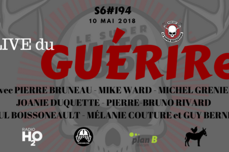 Le Super Matozoïde – S6#194 – Live du GUÉRIRe – 10 mai 2018