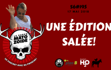 Le Super Matozoïde – S6#195 – Une édition salée! – 17 mai 2018