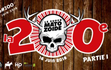 Le Super Matozoïde – S6#200 – La 2ooe! (1ère partie) – 21 juin 2018