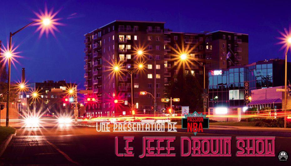 Surveillez la sortie prochaine du Jeff Drouin Show, présenté par Passion NBA