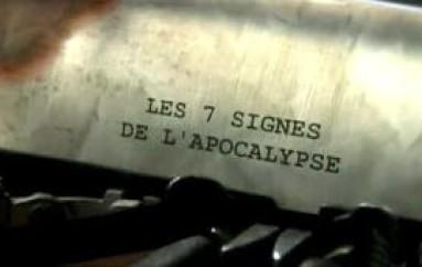 Les 7 Signes de l'Apocalypse (vidéo)