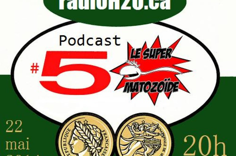 Le Super Matozoïde – S2#50 – Spécial 50e épisode! – 22 mai 2014