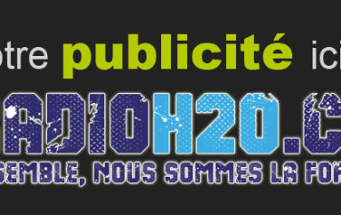 Placement publicité disponible – Radio Internet/FM – RadioH2O.ca