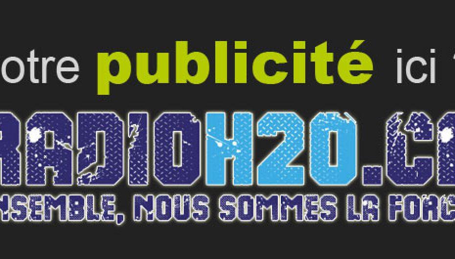 Placement publicité disponible – Radio Internet/FM – RadioH2O.ca