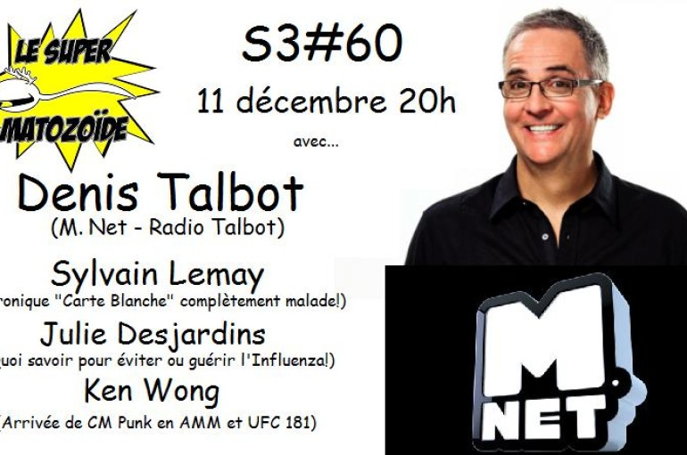 Le Super Matozoïde – S3#60 – Hey! Ho! Talbot! – 11 décembre 2014