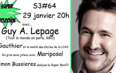 Le Super Matozoïde – S3#64 – Guy A. Lepage…2 ans plus tard! – 29 janvier 2015