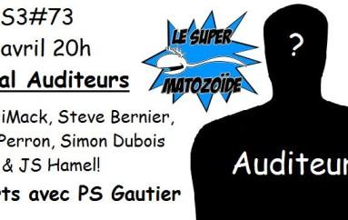 Le Super Matozoïde – S3#73 – Spécial des Auditeurs – 9 avril 2015