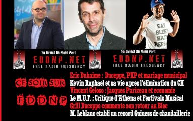 CETTE SEMAINE SUR EDDNP : Duhaime, Geloso et Kevin Raphael!