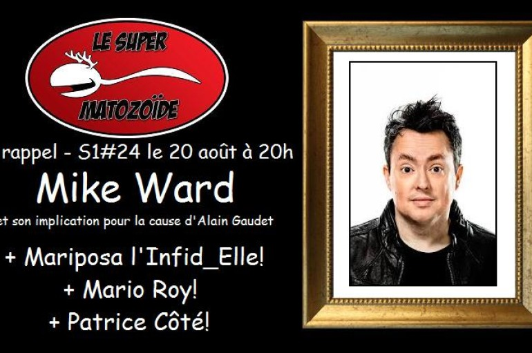LSM en rappel – S1#24 – Mike Ward is full of… – 20 août 2015