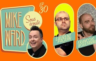 MikeWard.ca Sous Écoute – Episode 30