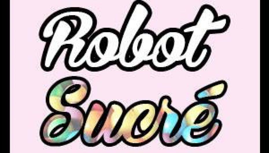 Parlons Balado #41 Robot Sucré