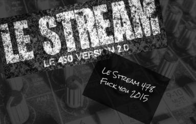 Le Stream 478 – Fuck You 2015