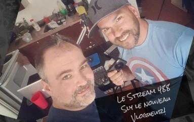 Le Stream 488 – Sly le nouveau Vlogueur