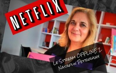 Le Stream OFFLINE 2 – Nataflix Petrowsky