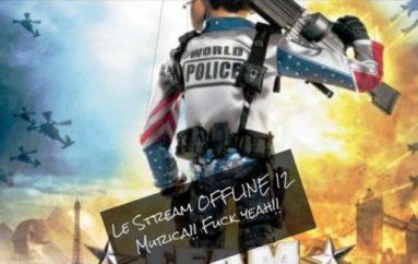 Le Stream OFFLINE 12 – Murica… Fuck Yeah!!!