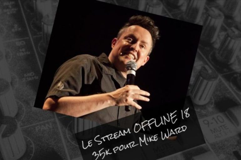 Le Stream OFFLINE 18 – 35k pour Mike Ward