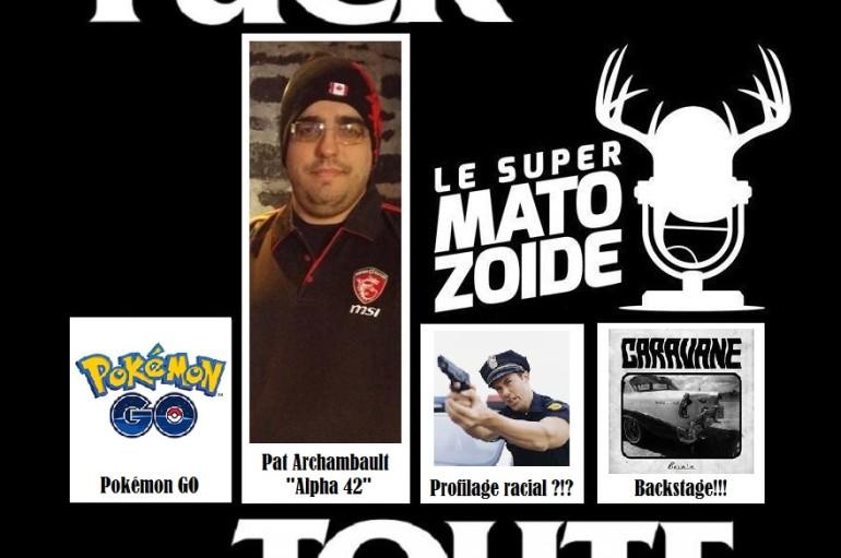 """Le Super Matozoïde – Édition """"F*ck Toute"""" #3 avec Pat d'Alpha 42 – 14 juillet 2016"""