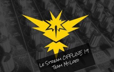 Le Stream OFFLINE 19 – Team McLoed