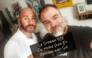 Le Stream 524 – Sly en studio pour parler Vlog et Podcast