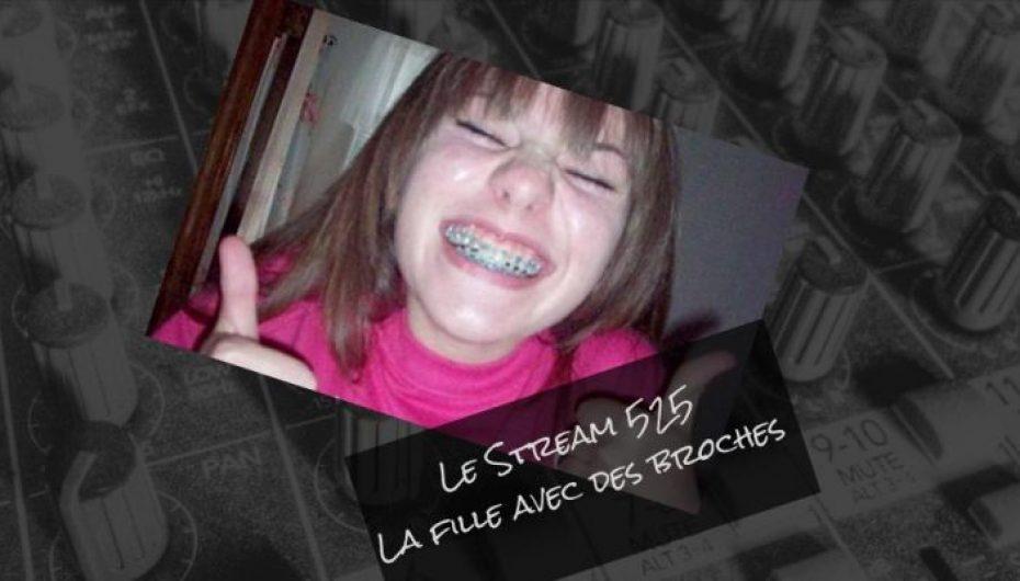 Le Stream 525 – La fille avec des broches