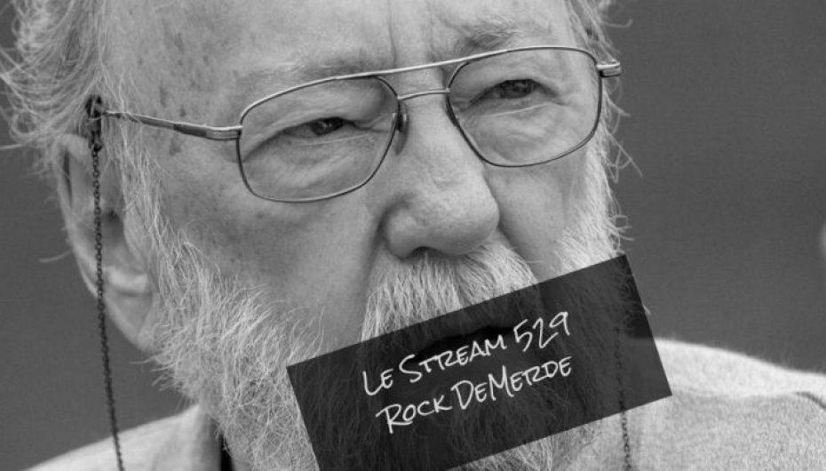 Le Stream 529 – Rock DeMerde