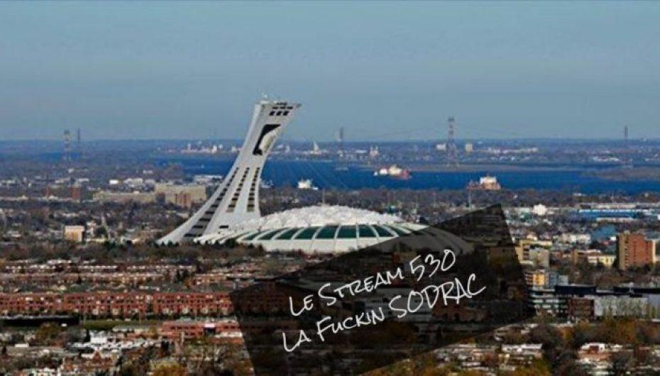 Le Stream 530 – La Fuckin' SODRAC