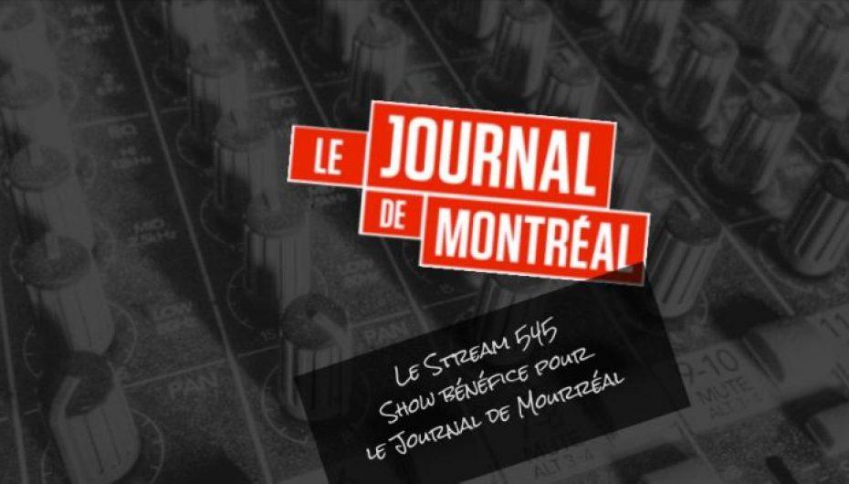 Le Stream 545 – Le show bénéfice pour le Journal de Mourréal