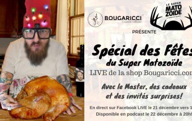 Le Super Matozoïde – S5#129 – Spécial des fêtes @ Bougaricci! – 22 décembre 2016