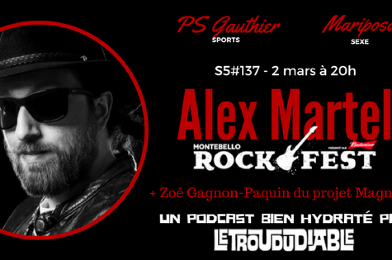 Le Super Matozoïde – S5#137 – Le RockFest d'Alex Martel! – 2 mars 2017