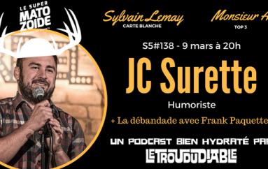 Le Super Matozoïde – S5#138 – Généreux JC Surette! – 9 mars 2017