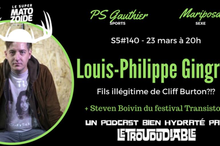 Le Super Matozoïde – S5#140 – Louis-Philippe Gingras-Burton – 23 mars 2017