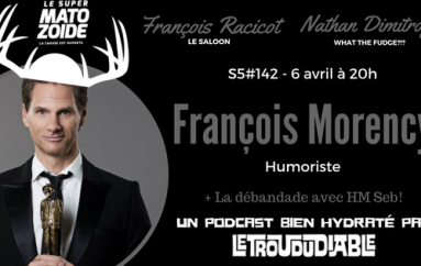 Le Super Matozoïde – S5#142 – Les parents de François Morency – 6 avril 2017