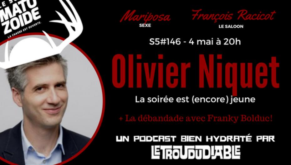Le Super Matozoïde – S5#146 – Olivier Niquet est (encore) jeune – 4 mai 2017