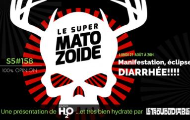 Le Super Matozoïde – S5#158 – Manifestation, éclipse & diarrhée!!! – 21 août 2017
