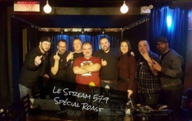 Le Stream 579 – Spécial « Roast »