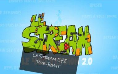 Le Stream 578 – Pre-Roast