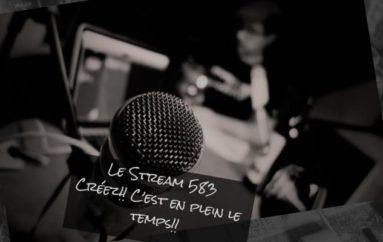Le Stream 583 – Créez!! C'est en plein le temps!!