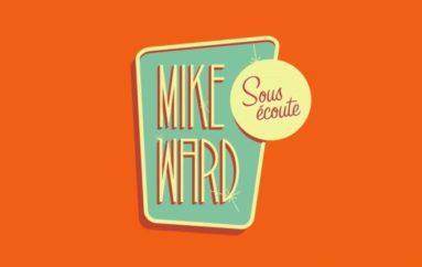 MIKE WARD SOUS ÉCOUTE #157 – (Cathy Gauthier et Gabrielle Caron)