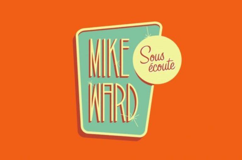 MIKE WARD SOUS ÉCOUTE #158 – (Marie-Lyne Joncas et Sacha Bourque)