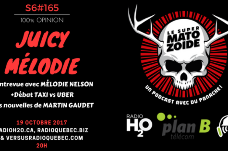 Le Super Matozoïde – S6#165 – Juicy Mélodie – 19 octobre 2017