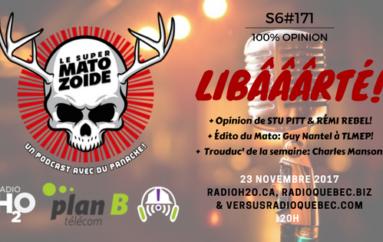 Le Super Matozoïde – S6#171 – LIBÂÂÂRTÉ! – 23 novembre 2017