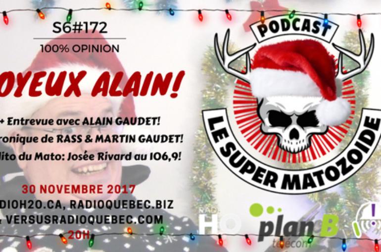 Le Super Matozoïde – S6#172 – Joyeux Alain! – 30 novembre 2017
