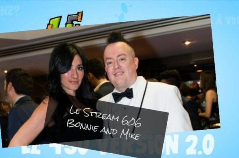 Le Stream 606 – Bonnie and Mike