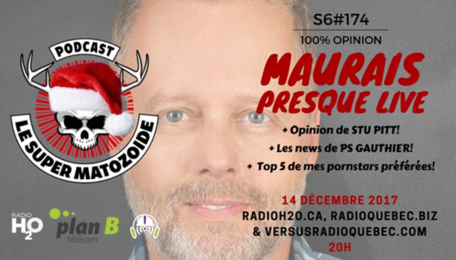 Le Super Matozoïde – S6#174 – Maurais presque LIVE – 14 décembre 2017
