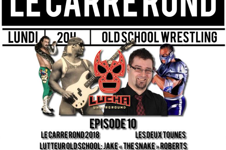"""Le Carré Rond S01 – EP10: Jake """"The Snake"""", Souvenirs de Lutte, Glacier"""