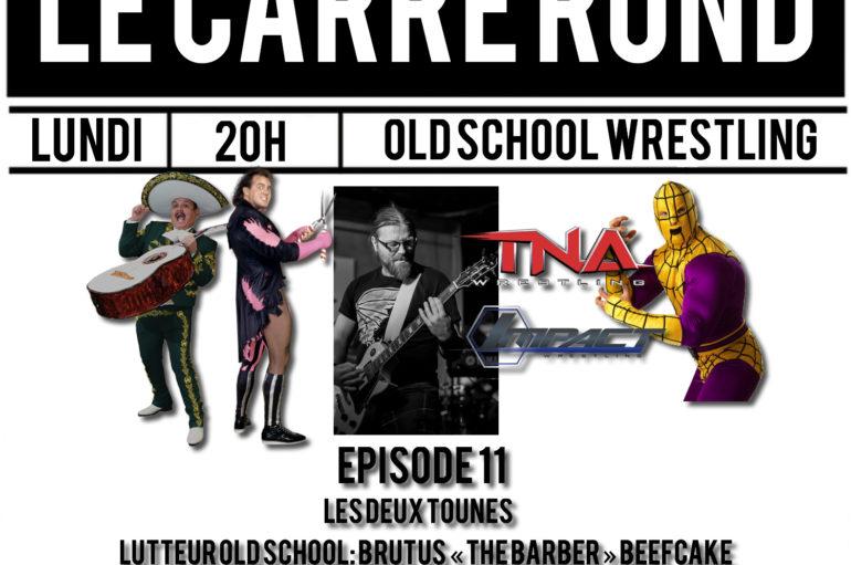 Le Carré Rond S01 – EP11: Frank Paquette, TNA, The Barber et Arachnaman