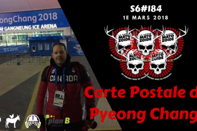 Le Super Matozoïde – S6#184 – Carte postale de Pyeong Chang! – 1e mars 2018
