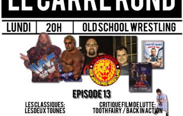 Le Carré Rond S01 – EP13: Mayer Podcoat, NJPW, Dino Bravo et Man Mountain Rock