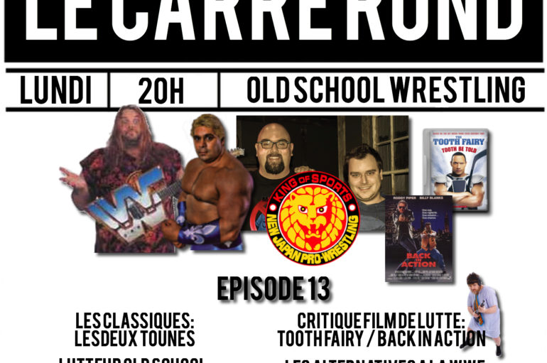 Le Carré Rond S01 – EP13: Mayer Podcoat, NJPW, Dino Bravo et Man Mountain Rock